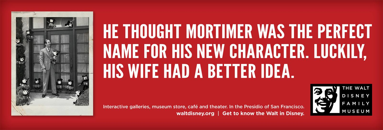 The Walt Disney Family Museum Print Ad -  Mortimer