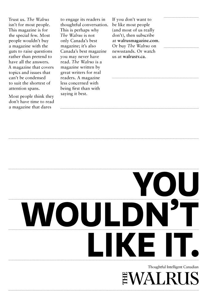The Walrus Print Ad -  You wouldn't like it