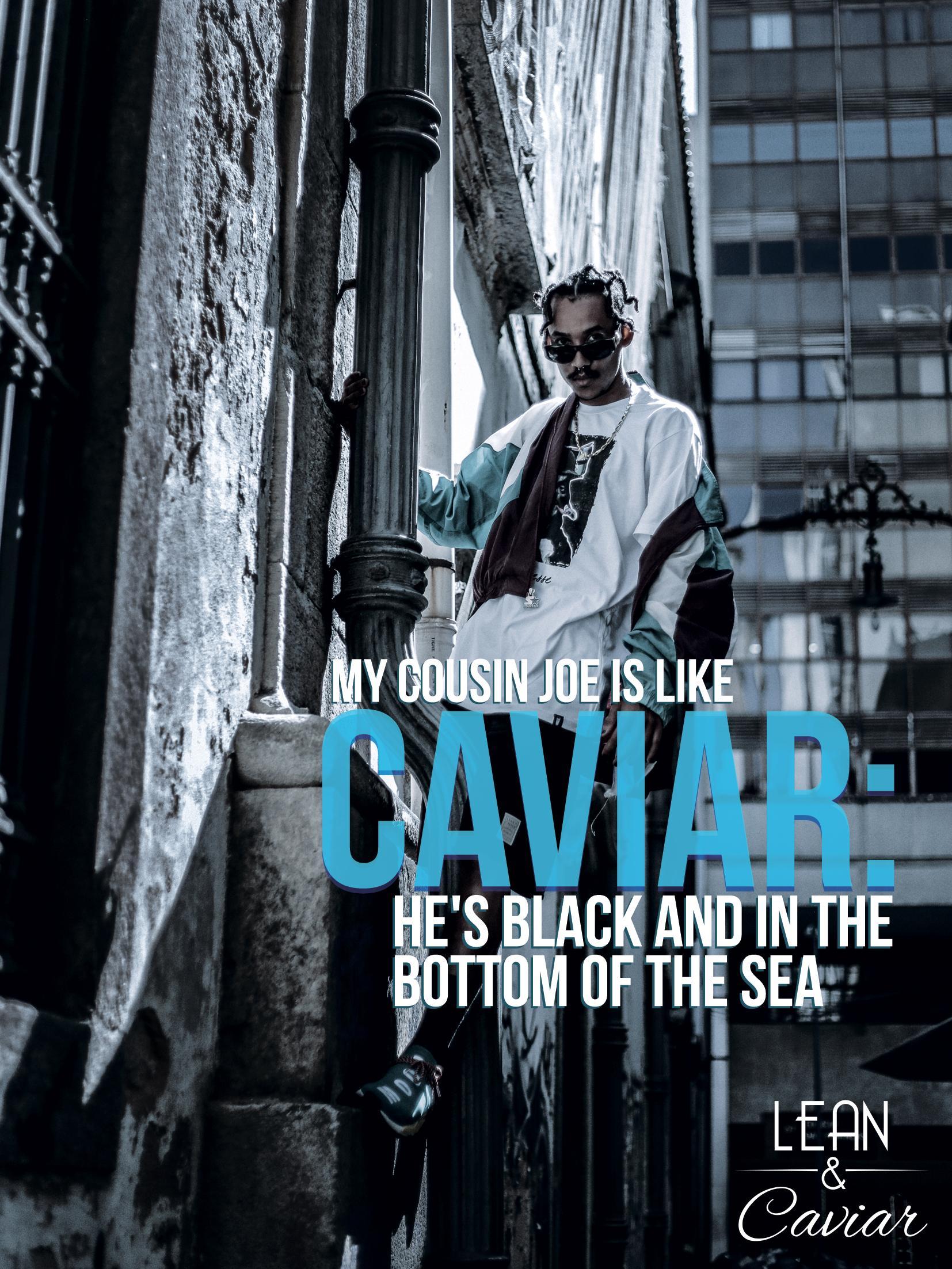 Lean & Caviar Print Ad - 2017 Streetwear Collection, 1