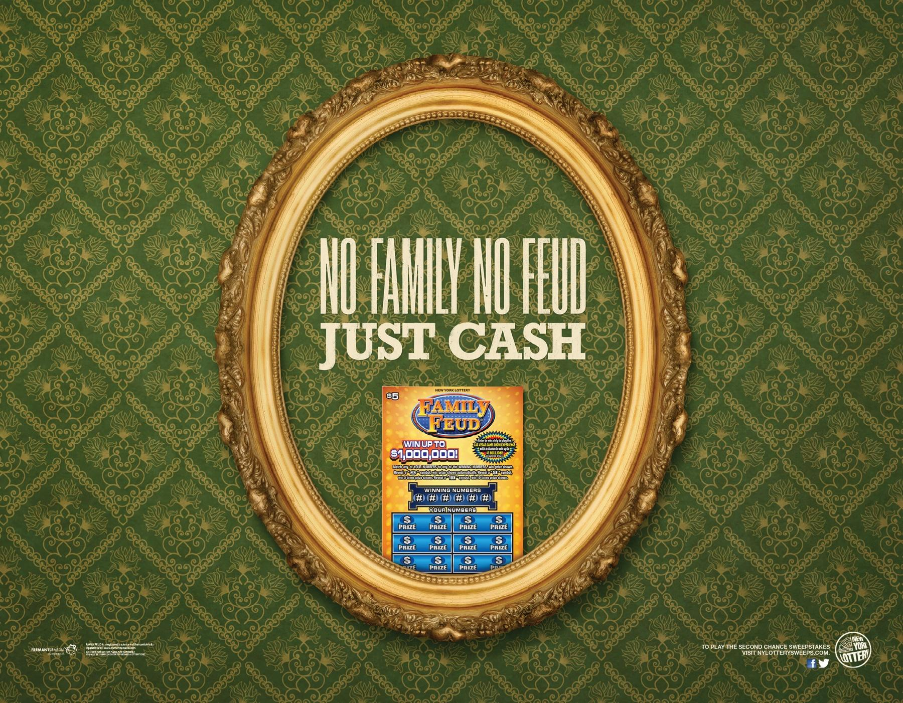 New York Lottery Print Ad -  No Family, No Feud