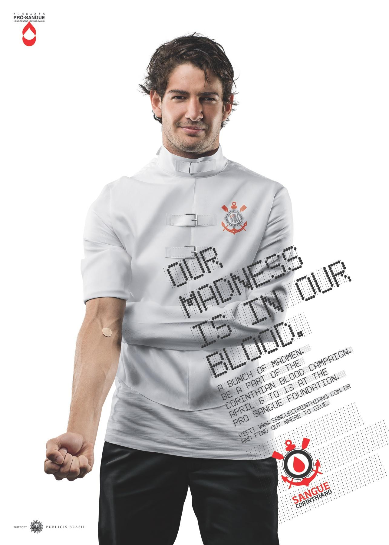 Sangue Corinthiano Print Ad -  Our madness is in our blood, Pato