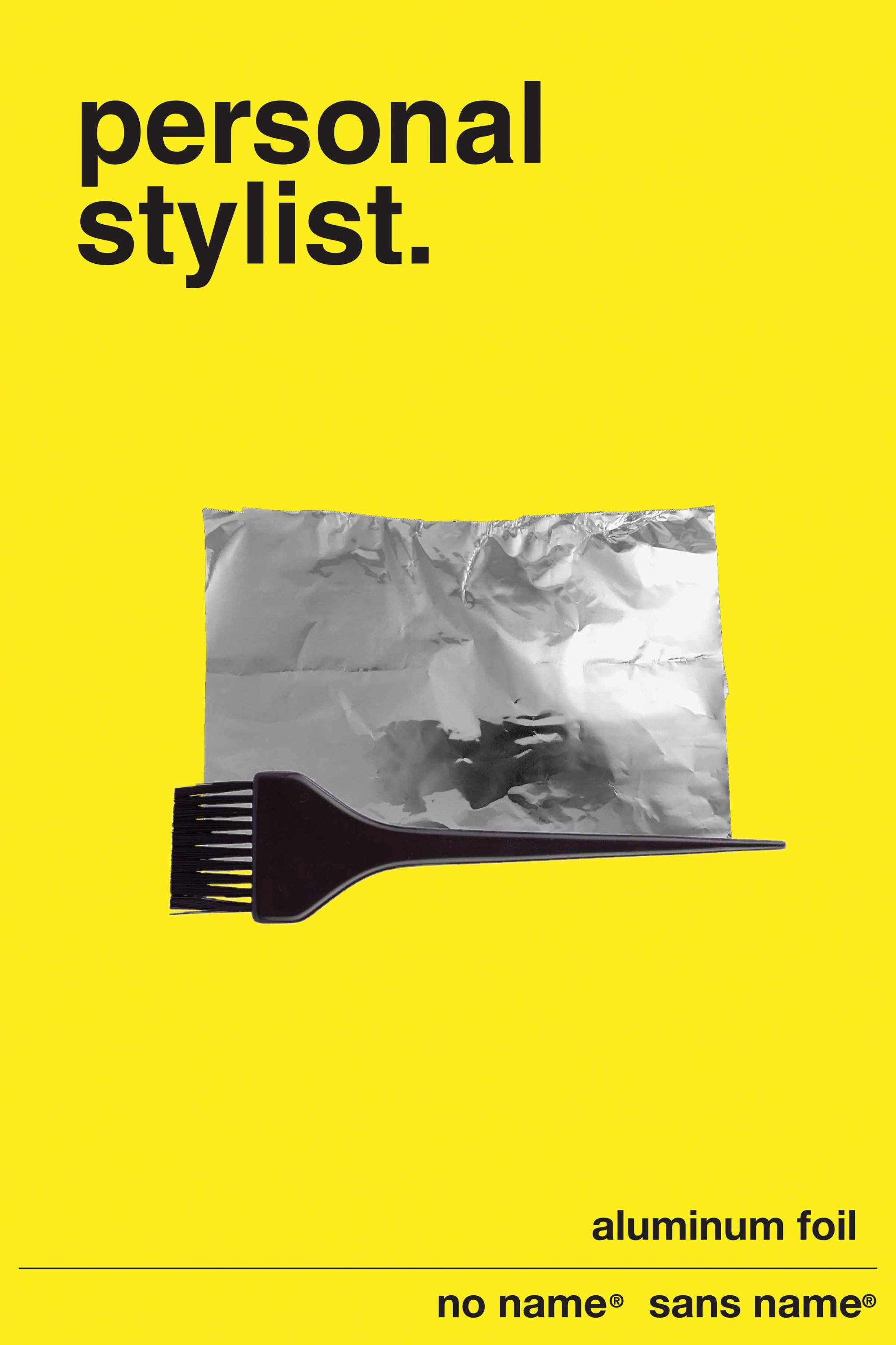 No Name Aluminum Foil Print Ad - Uses - Personal Stylist