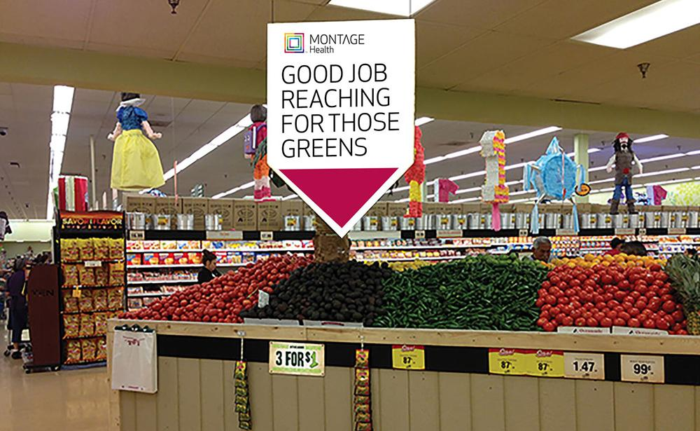 Montage Health Ambient Ad - Good job reaching for those greens