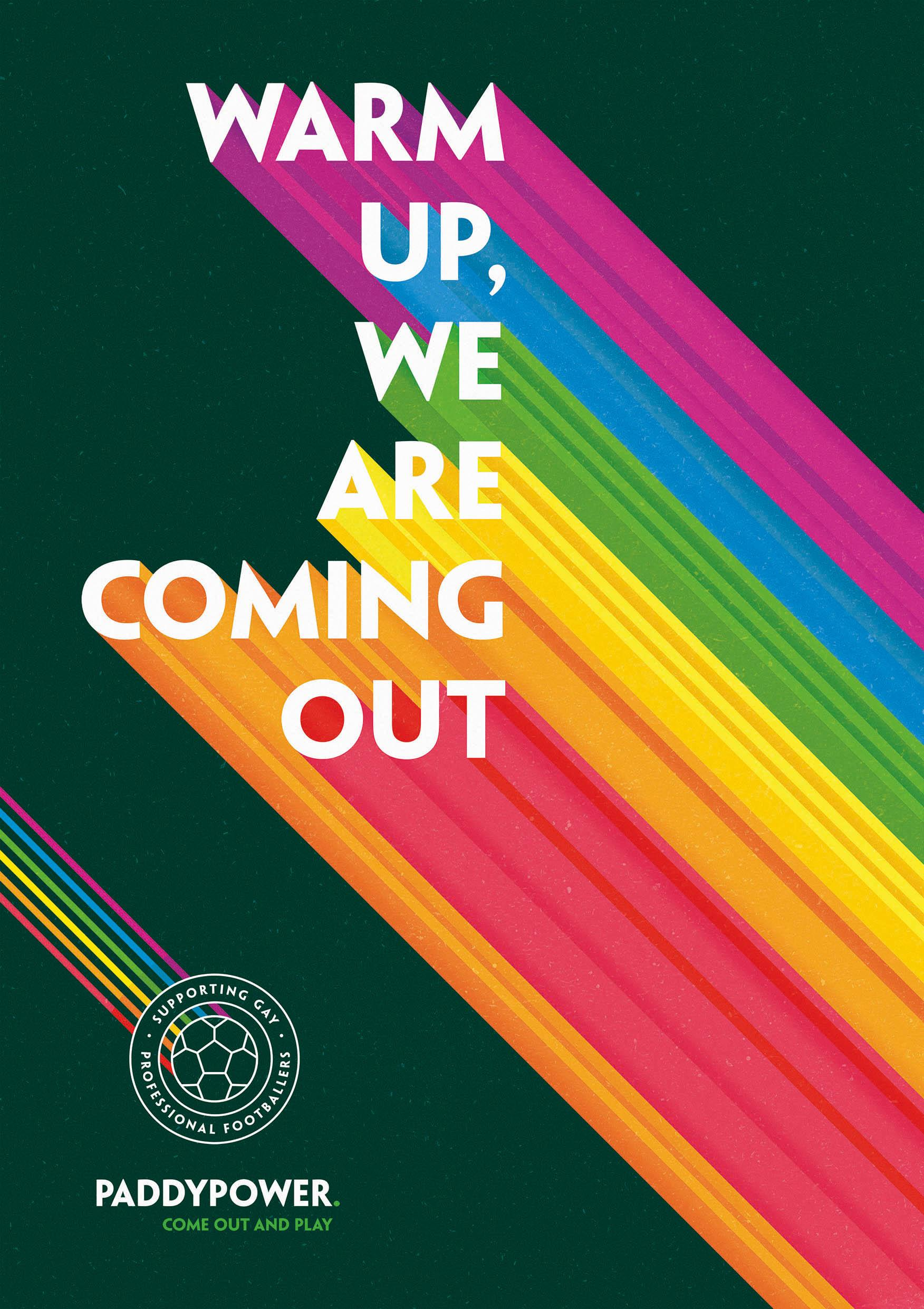 Paddy Power Print Ad - Warm Up, We Are Coming Out
