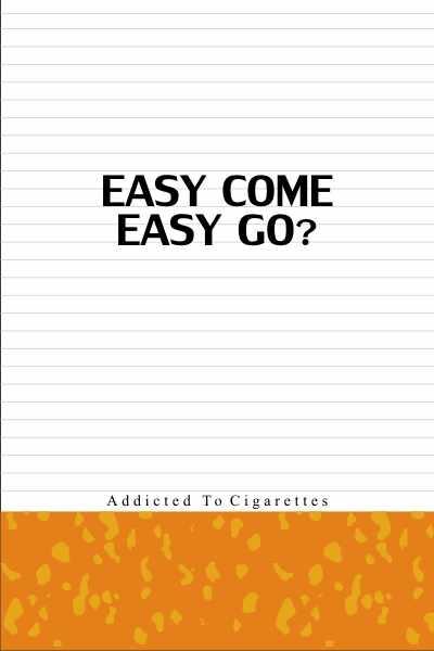 easy come . easy go ?