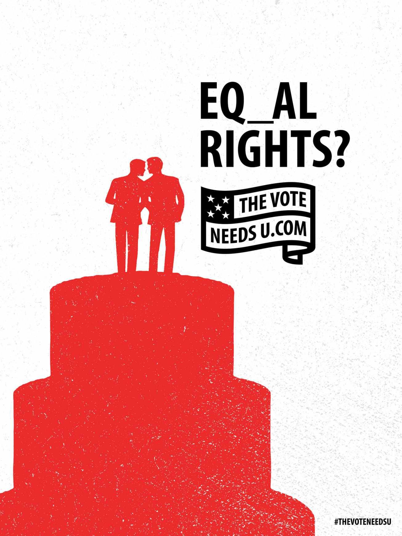 TheVoteNeedsU Print Ad - EQ_AL RIGHTS?